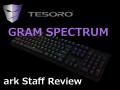 メカニカルゲーミングキーボード「TESORO GRAM SPECTRUM 」 - アークSTAFFレビュー
